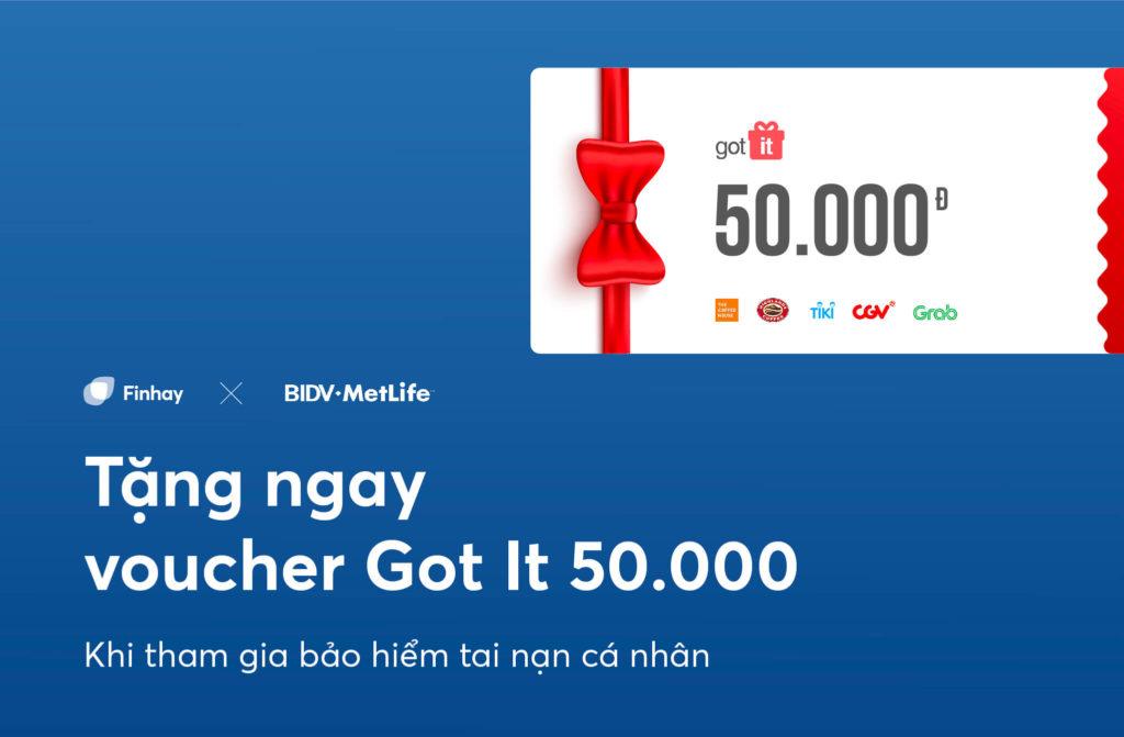 Finhay cùng BIDV MetLife tặng bạn Voucher GotIt trị giá 50.000 khi tham gia bảo hiểm Tai nạn cơ bản