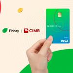 """Thẻ Visa Debit CIMB – Finhay: """"Chạm"""" mọi thứ trong tầm tay!"""