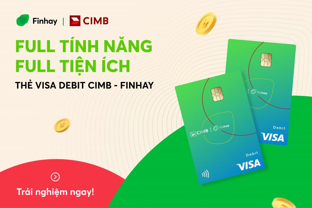 [New] Full tính năng – Full tiện ích với thẻ Visa Debit CIMB – Finhay