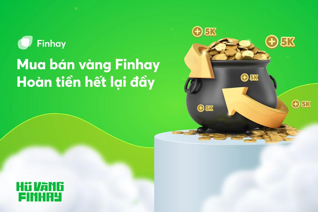 Hoàn tiền mọi giao dịch mua bán vàng tại Finhay